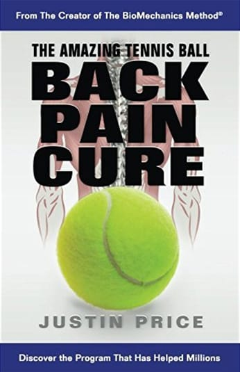 The Amazing Tennis Ball Back Pain Cure by Justin Price