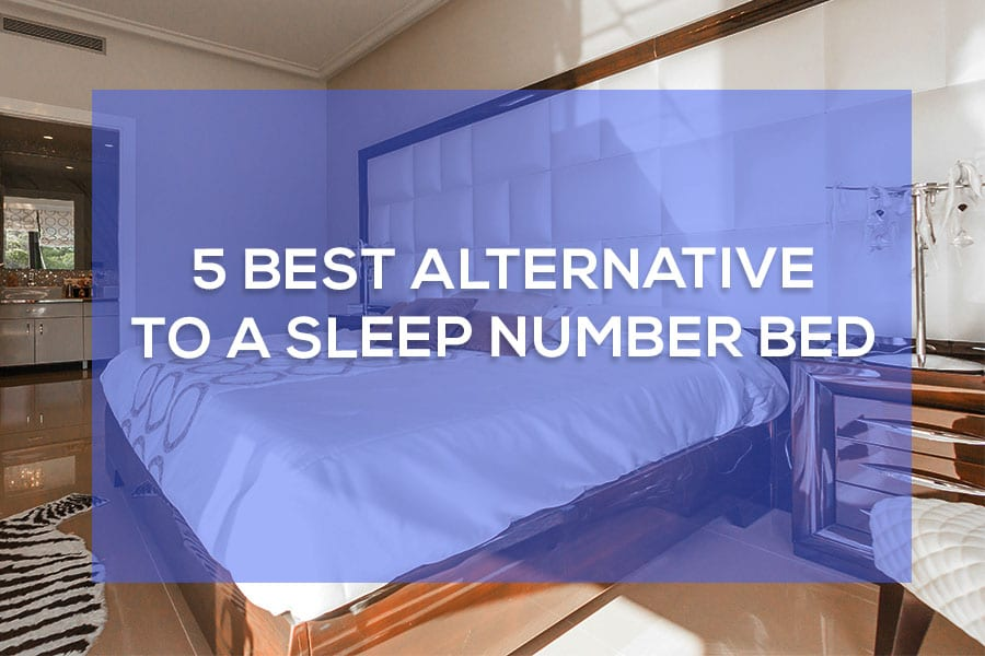 The 5 Best Alternative to a Sleep Number Bed [Smart Beds Reviews]